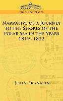 Narrative of a Journey to the Shores of the Polar Sea in the Years 1819-1822 - Cosimo Classics Travel & Exploration (Paperback)