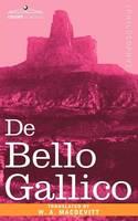 de Bello Gallico & Other Commentaries of Caius Julius Caesar (Paperback)