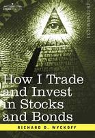 How I Trade and Invest in Stocks and Bonds (Hardback)