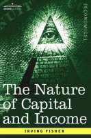 The Nature of Capital and Income (Paperback)