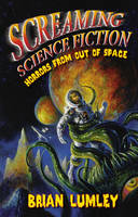 Screaming Science Fiction: Horrors from Out of Space (Paperback)