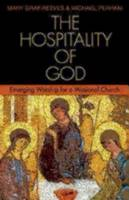The Hospitality of God: Emerging Worship for a Missional Church (Paperback)
