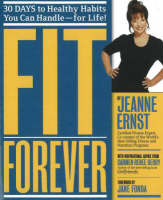 Fit Forever: 30 Days to Healthy Habits You Can handle -- For Life! (Paperback)