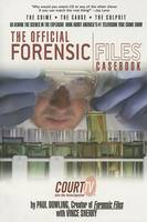 The Official Forensic Files Casebook: Cases, Causes, Culprits (Paperback)