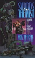 Swords in the Mist: Fafhrd & the Gray Mouser: Books 3 & 4 (Paperback)