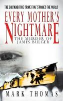 Every Mother's Nightmare - The Murder of James Bulger (Paperback)