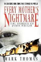 Every Mother's Nightmare: The Murder of James Bulger (Paperback)