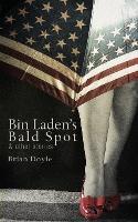 Bin Laden's Bald Spot: & Other Stories: & Other Stories (Paperback)