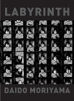 Daido Moriyama: Labyrinth (Paperback)