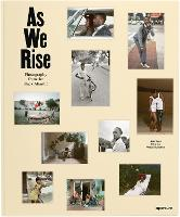 As We Rise: Photography from the Black Atlantic (Hardback)