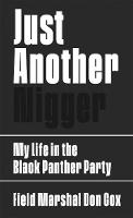 Just Another Nigger: My Life in the Black Panther Party (Hardback)