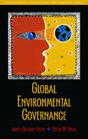 Global Environmental Governance: Foundations of Contemporary Environmental Studies (Paperback)