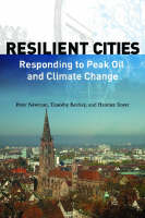 Resilient Cities: Responding to Peak Oil and Climate Change (Hardback)