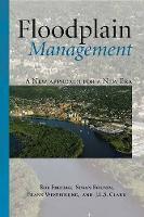 Floodplain Management: A New Approach for a New Era (Paperback)