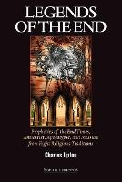 Legends of the End: Prophecies of the End Times, Antichrist, Apocalypse, and Messiah from Eight Religious Traditions (Paperback)