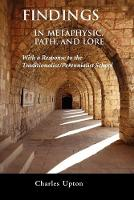 Findings: In Metaphysic, Path, and Lore, a Response to the Traditionalist/Perennialist School (Paperback)