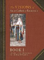 The Visions of Anne Catherine Emmerich (Deluxe Edition): Book I (Hardback)