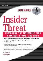 Insider Threat: Protecting the Enterprise from Sabotage, Spying, and Theft (Paperback)