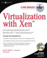 Virtualization with Xen: Including XenEnterprise, XenServer, and XenExpress (Paperback)