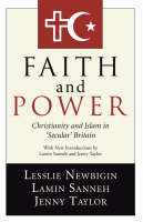 "Faith and Power: Christianity and Islam in ""Secular"" Britain (Paperback)"