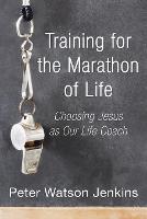 Training for the Marathon of Life (Paperback)