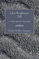 John Ploughman's Talk: Or, Plain Advice for Plain People (Paperback)