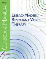 Lessac-Madsen Resonant Voice Therapy: Clinician Manual (Paperback)
