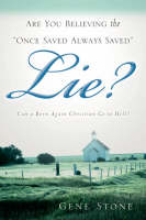 Are You Believing the Once Saved Always Saved Lie? (Paperback)