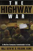 The Highway War: A Marine Company Commander in Iraq (Paperback)