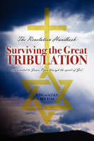 The Revelation Handbook: Surviving the Great Tribulation (Paperback)