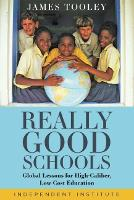 Really Good Schools: Global Lessons for High-Caliber, Low-Cost Education (Hardback)