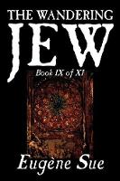 The Wandering Jew, Book IX (Paperback)