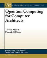 Quantum Computing for Computer Architects - Synthesis Lectures on Computer Architecture (Paperback)