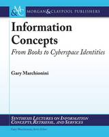 Information Concepts: From Books to Cyberspace Identities - Synthesis Lectures on Information Concepts, Retrieval, and Services (Paperback)