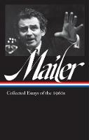 Norman Mailer: Collected Essays Of The 1960s (loa #306) (Hardback)