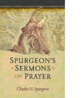 Spurgeon's Sermons on Prayer (Hardback)