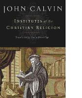 Institutes of the Christian Religion (Hardback)