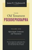 The Old Testament Pseudepigrapha: v. 1: Apocalyptic Literature and Testaments (Paperback)