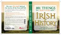 101 Things You Didn't Know About Irish History: The People, Places, Culture, and Tradition of the Emerald Isle - 101 Things (Paperback)
