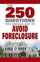 250 Questions You Should Ask to Avoid Foreclosure (Paperback)