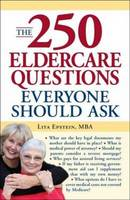 The 250 Eldercare Questions Everyone Should Ask (Paperback)
