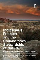 Indigenous Peoples and the Collaborative Stewardship of Nature: Knowledge Binds and Institutional Conflicts (Paperback)