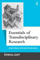 Essentials of Transdisciplinary Research: Using Problem-Centered Methodologies - Qualitative Essentials (Hardback)