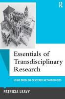 Essentials of Transdisciplinary Research: Using Problem-Centered Methodologies - Qualitative Essentials (Paperback)