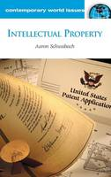 Intellectual Property: A Reference Handbook - Contemporary World Issues (Hardback)