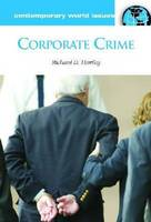 Corporate Crime: A Reference Handbook - Contemporary World Issues (Hardback)