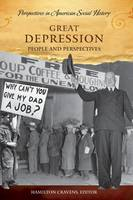 Great Depression: People and Perspectives - Perspectives in American Social History (Hardback)