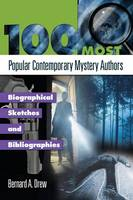100 Most Popular Contemporary Mystery Authors: Biographical Sketches and Bibliographies (Hardback)