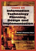 Cases on Information Technology Planning, Design and Implementation (Hardback)