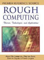 Rough Computing: Theories, Technologies and Applications (Hardback)